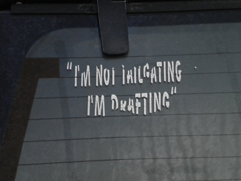 I'm not tailgating... I'm drafting... (a fine line)